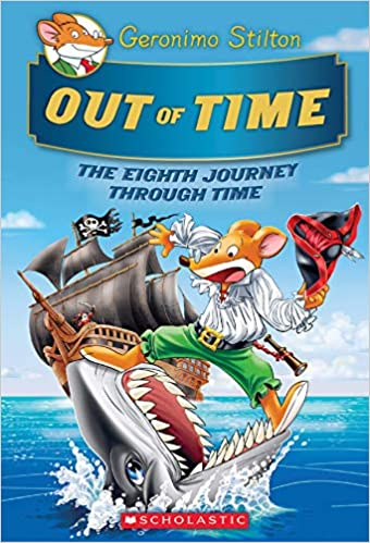 Out Of Time (geronimo Stilton Journey Through Time #8)